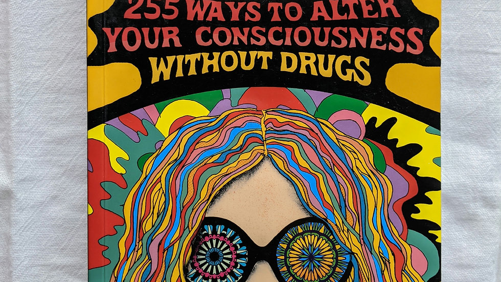 Books | Book of Highs: 255 Ways to Alter Consciousness