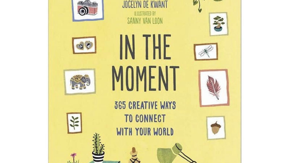 Books   In the Moment: 365 Creative Ways to Connect With Your World