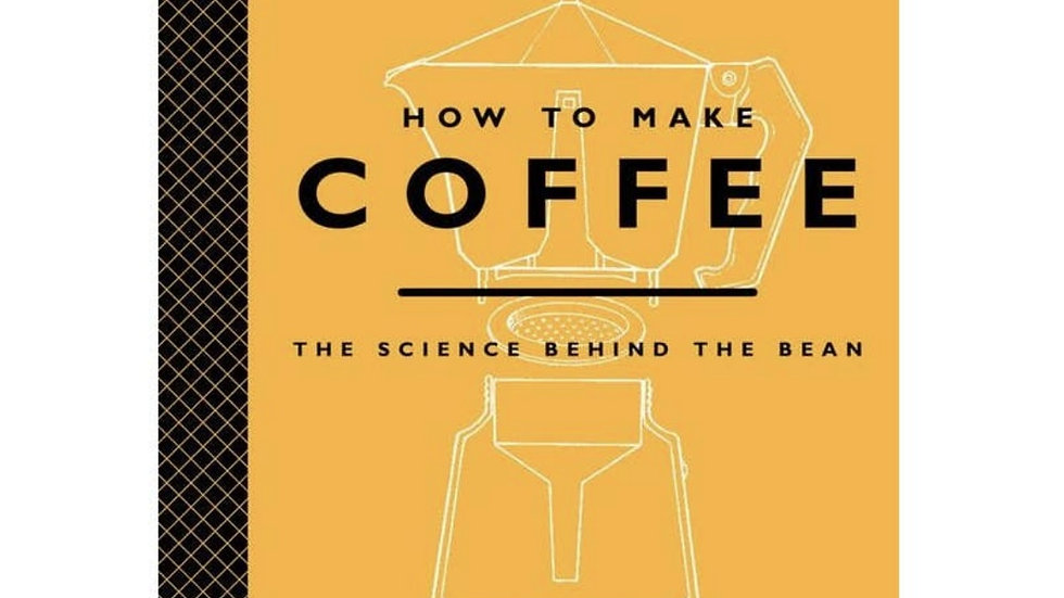 Books | How to Make Coffee • The Science Behind the Bean