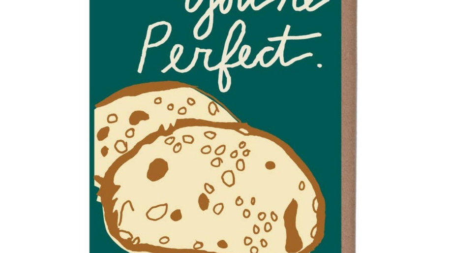 Greeting Card | You're Perfect • Scratch and Sniff Sourdough