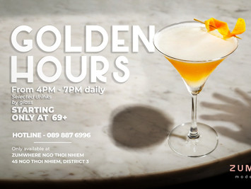 [PROMOTION] GOLDEN HOURS             | 4PM – 7PM Mỗi ngày |