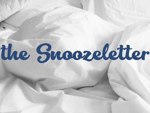 Coming To Your Inbox: The Snoozeletter