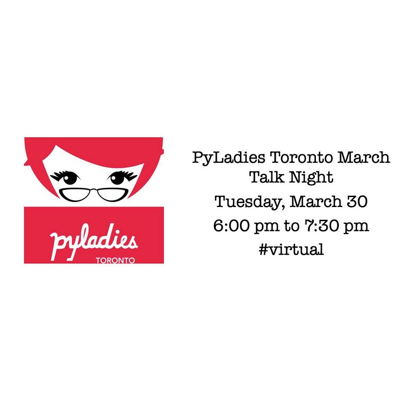 PyLadies Toronto March Talk Night! 🐍