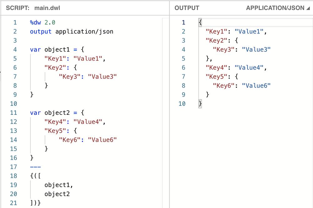 dw 2.0 output application json var object1 key1 value1 key2 key3 value3 var object2 key4 value4 key5 key6 value6 object1 object2