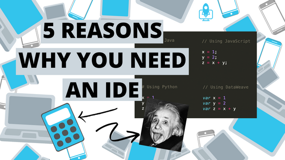 5 reasons why you need an IDE