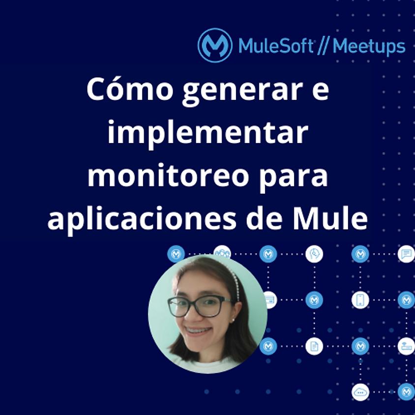 Meetup en español #9 - Cómo generar e implementar monitoreo para aplicaciones de Mule