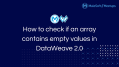 How to check if an array contains empty values in DataWeave 2.0
