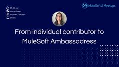 From individual contributor to MuleSoft Ambassadress