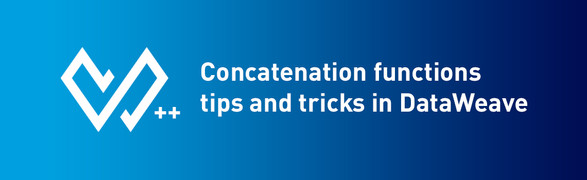 Concatenation functions tips and tricks in DataWeave