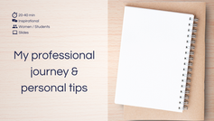 My professional journey & personal tips