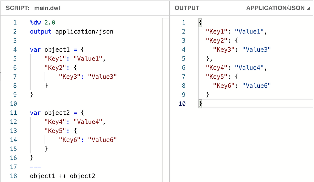 dw 2.0 output application json var object1 key1 value1 key2 key3 value3 var object2 key4 value4 key5 key6 value6 object1 plus plus ++ object2