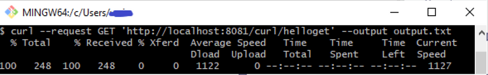 curl --request GET 'http://localhost:8081/curl/helloget'\      --output output.txt