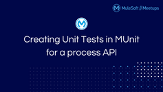 Creating Unit Tests in MUnit for a process API
