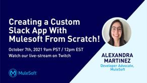 [Twitch Stream] Creating a custom Slack app with MuleSoft from scratch!