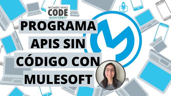 [SPANISH] Programa APIs sin código con MuleSoft