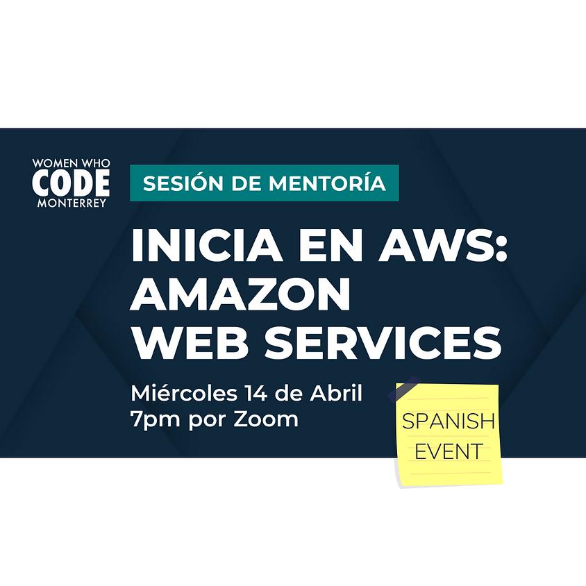 Sesión de mentoría: Inicia en AWS (Amazon Web Services)