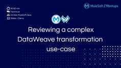 Reviewing a complex DataWeave transformation use-case