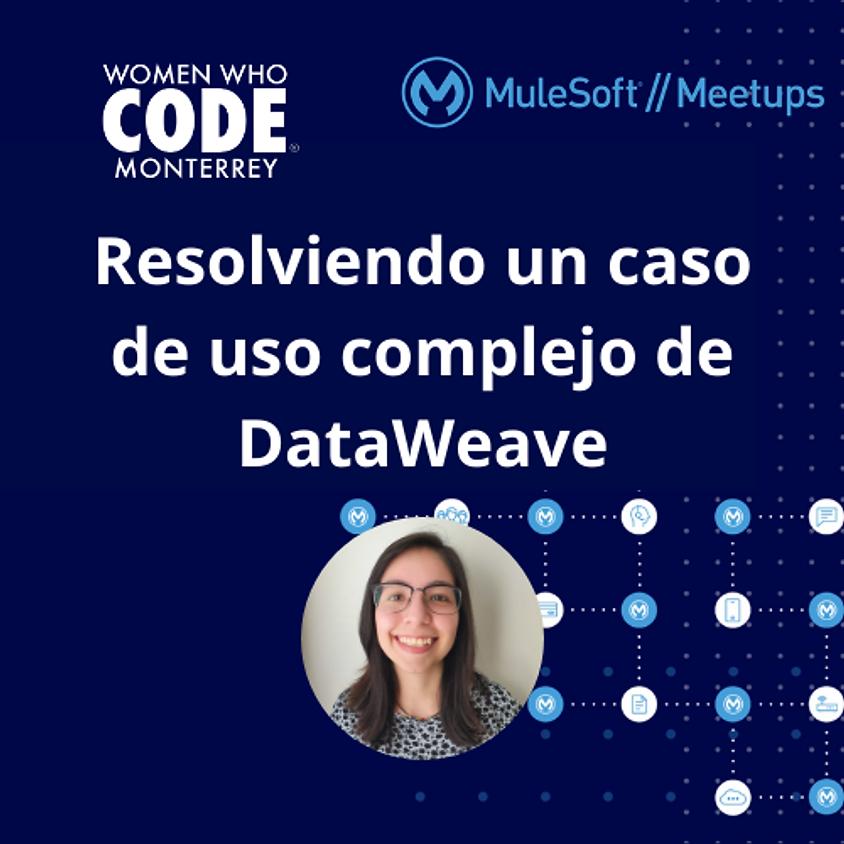 Meetup en español #8 - Resolviendo un caso de uso complejo de DataWeave (tail recursive functions)
