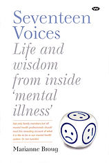 Seventeen Voices: Life and Wisdom from inside 'mental illness'