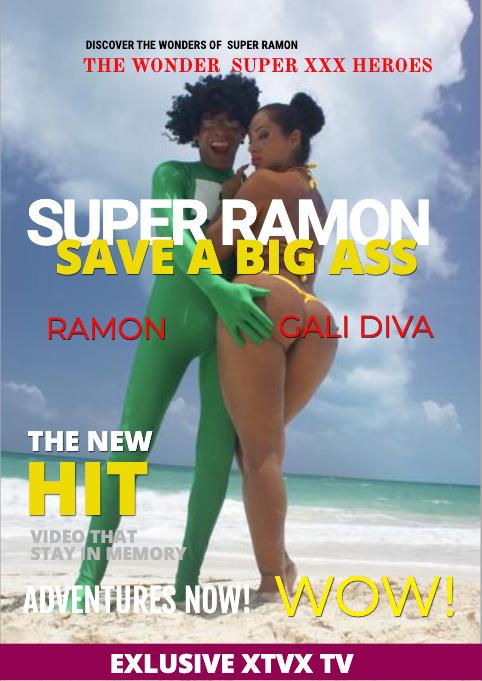 SUPER RAMON SAVE MY BIG ASS