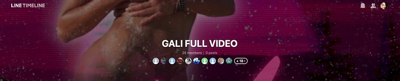 GALI FULL VIDEO   LINE TIMELINE 2021-03-