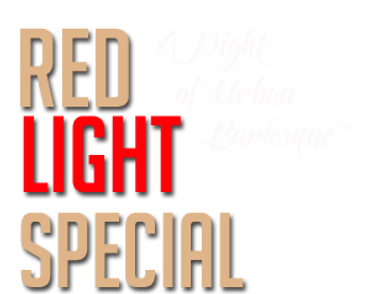 Red Light Special: A Night Of Urban Burlesque®