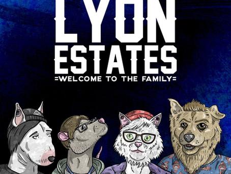 Lyon Estates - Welcome To The Family