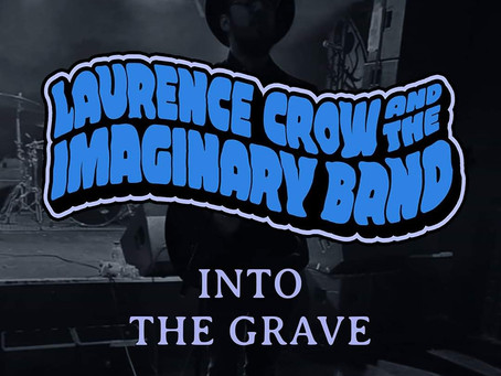 Laurence Crow & The Imaginary Band - Into The Grave - Review