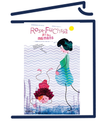 Rose-Fuchsia et les mamans