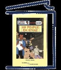 Un peuple en otage (BD Rom: Moité bande dessinée, moitié roman)