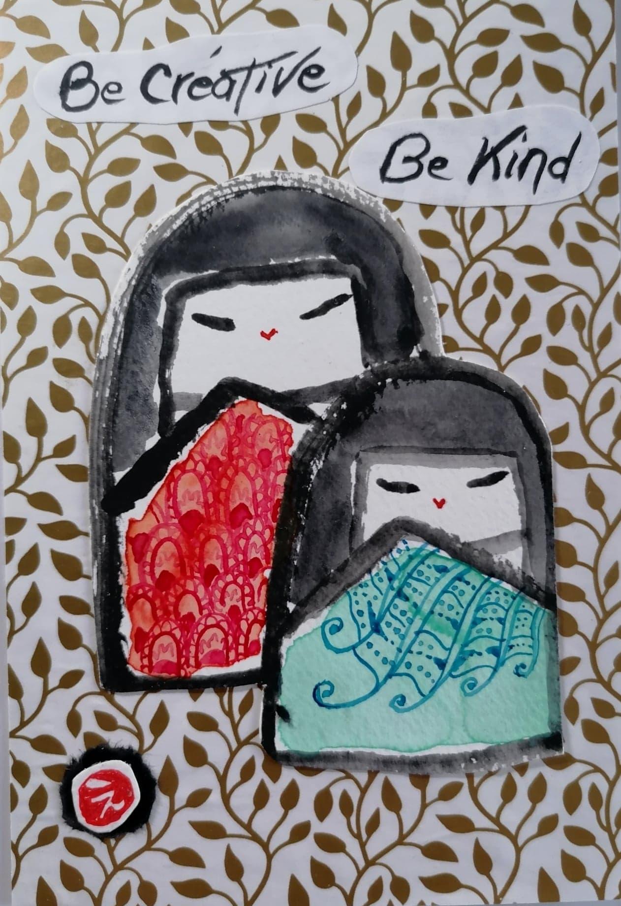 Be creative, be kind