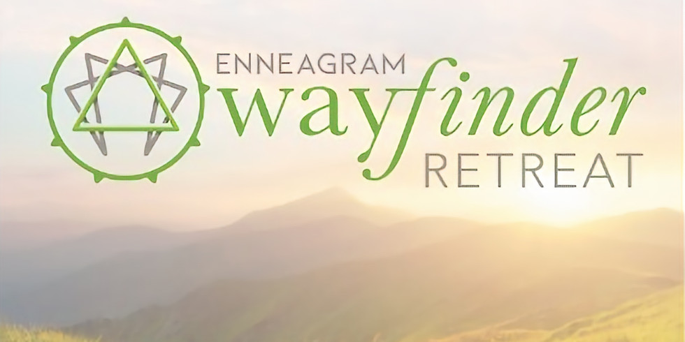 Enneagram Wayfinder Retreat: Enneagram. Insight. Nature // Discovery. Growth. Renewal.