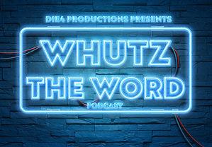 WHUTZ THE WORD.jpg