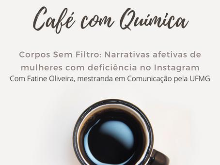 Café com Química - Outubro - Corpos sem filtro