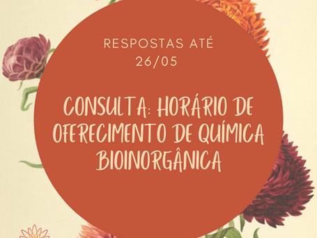 Consulta sobre o horário de oferecimento de Química Bioinorgânica