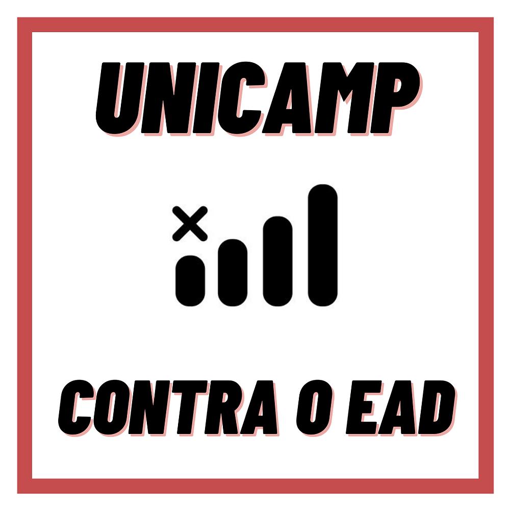 """imagem de fundo branco e borda quadrada vermelha com o logo da Frente no centro (quatro barrinhas ovaladas em ordem crescente de tamanho, da esquerda para a direita, com um X em cima da primeira, aludindo ao símbolo de 3G quando não há conexão) com """"unicamp"""" escrito em cima e """"contra o EaD"""" embaixo."""