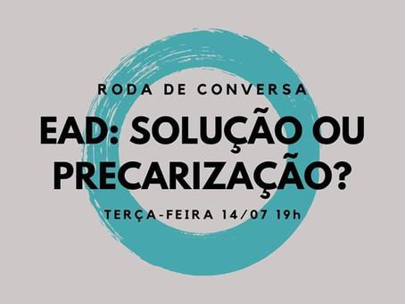 Roda de conversa - EaD: solução ou precarização?