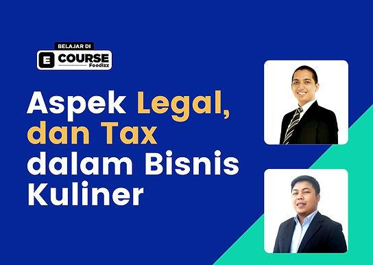 [E-COURSE] Aspek Legal dan Tax dalam Bisnis Kuliner