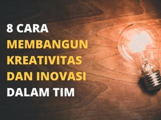 8 Cara Membangun Kreativitas dan Inovasi dalam Tim