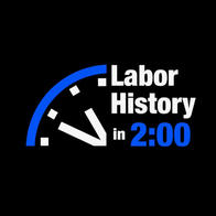 Labor History In 2:00