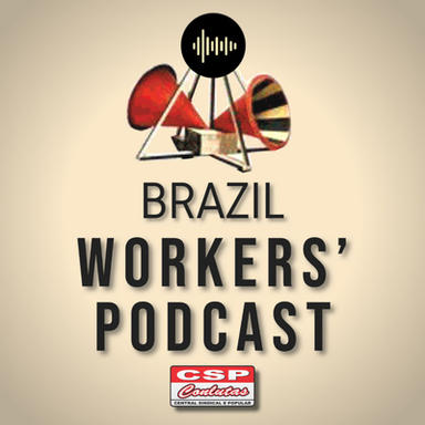 Brazil Workers' Podcast