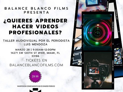 Taller de producción audiovisual por el periodista Luis Mendoza MARZO 28- 9:00AM