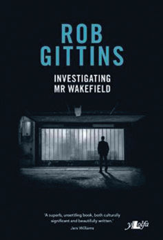 Rob Gittins, investigating Mr. Wakefield