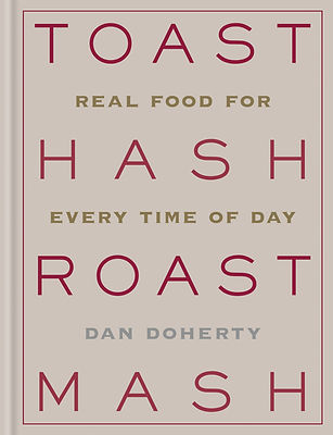 Toast Hash Roast Mash, Dan Doherty