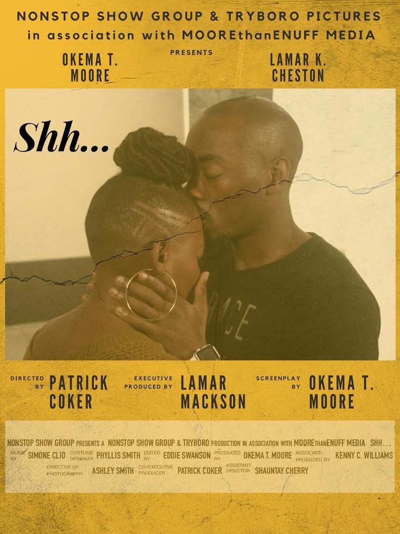 Shh... An Okema T. Moore Film
