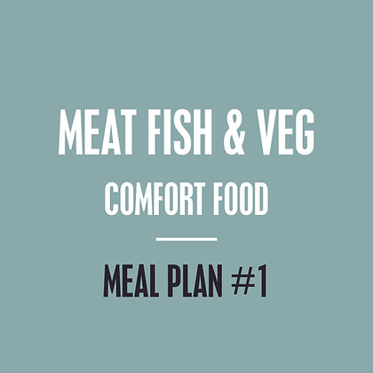 Meat, Fish & Veg Meal Plan - Comfort Food - Meal Plan #1