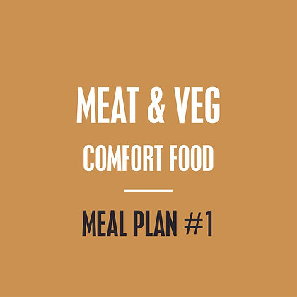 Meat & Veg Meal Plan - Comfort Food - Meal Plan #1