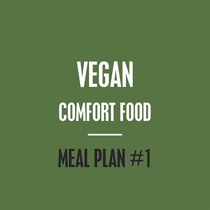 Vegan Meal Plan - Comfort Food - Meal Plan #1