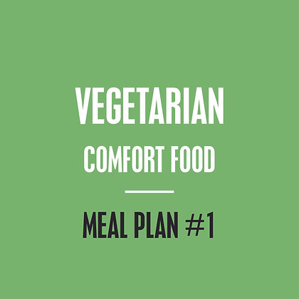 Vegetarian Meal Plan - Comfort Food - Meal Plan #1