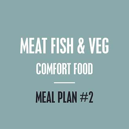 Meat, Fish & Veg Meal Plan - Comfort Food- Meal Plan #2